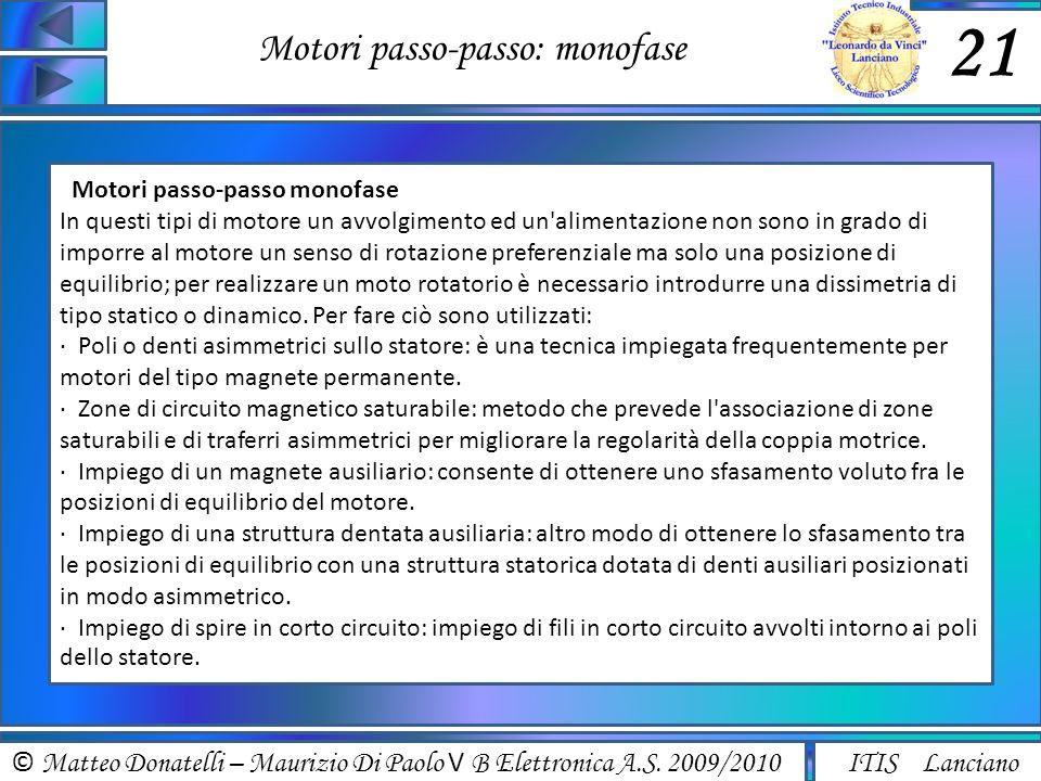 © Matteo Donatelli – Maurizio Di Paolo V B Elettronica A.S. 2009/2010 ITIS Lanciano Motori passo-passo: monofase 21 Motori passo-passo monofase In que