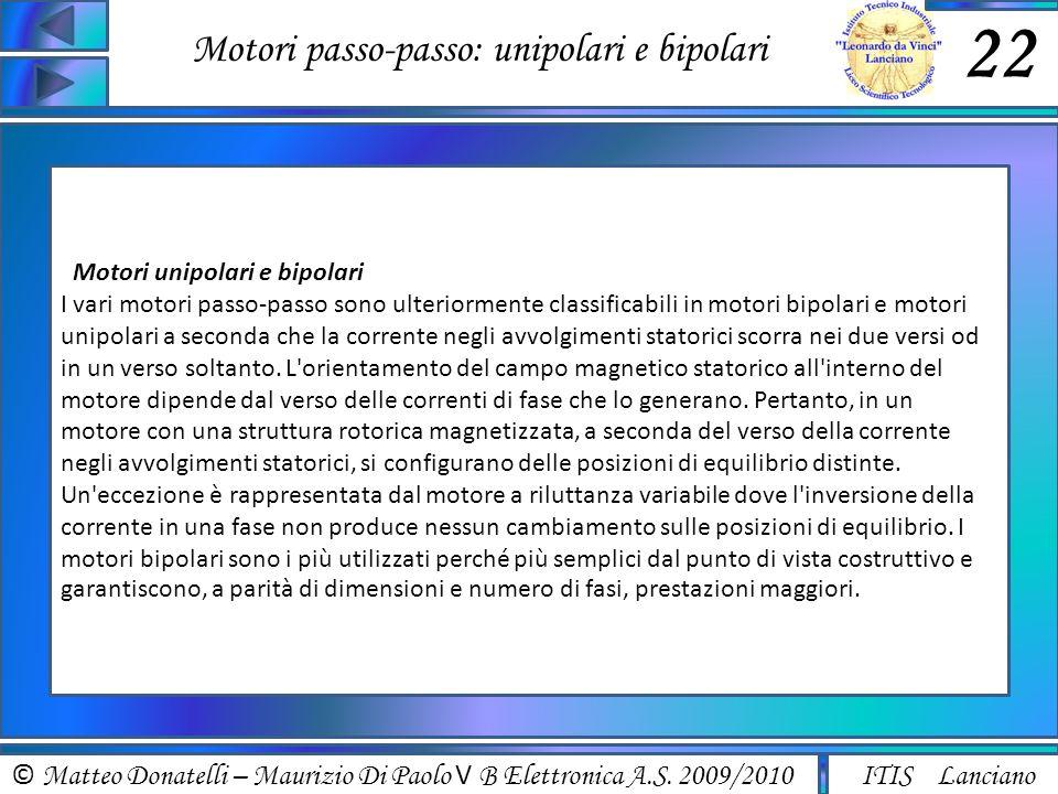 © Matteo Donatelli – Maurizio Di Paolo V B Elettronica A.S. 2009/2010 ITIS Lanciano Motori passo-passo: unipolari e bipolari 22 Motori unipolari e bip