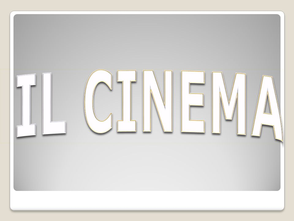 Il Cinema fu inventato dai fratelli Lumiere, due imprenditori francesi, nel 1894.