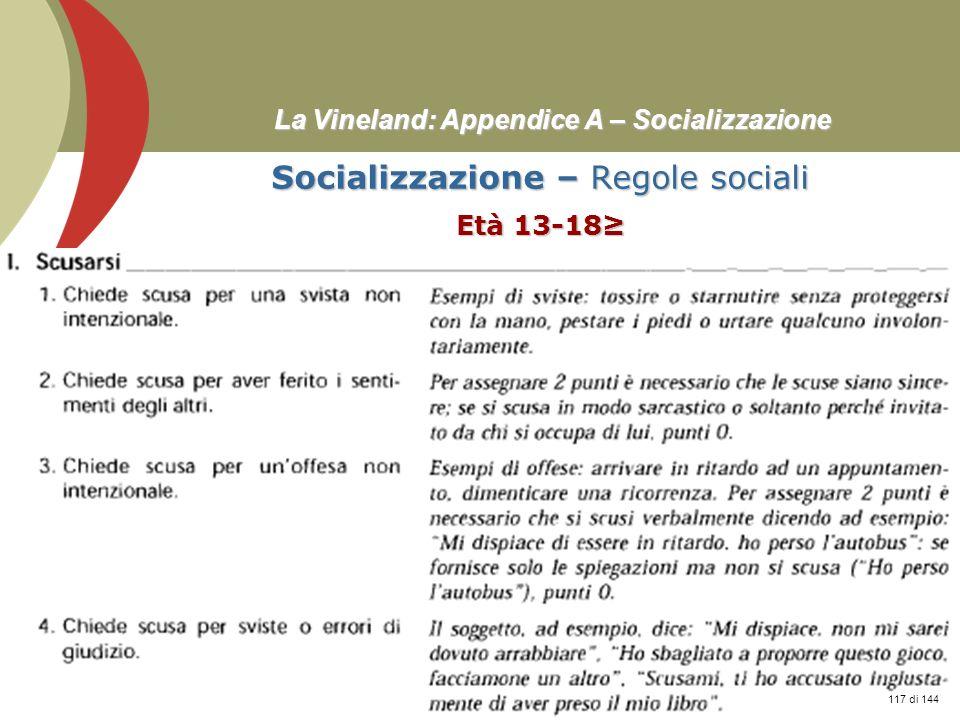 Prof. Stefano Federici La Vineland: Appendice A – Socializzazione Socializzazione – Regole sociali Età 13-18 117 di 144