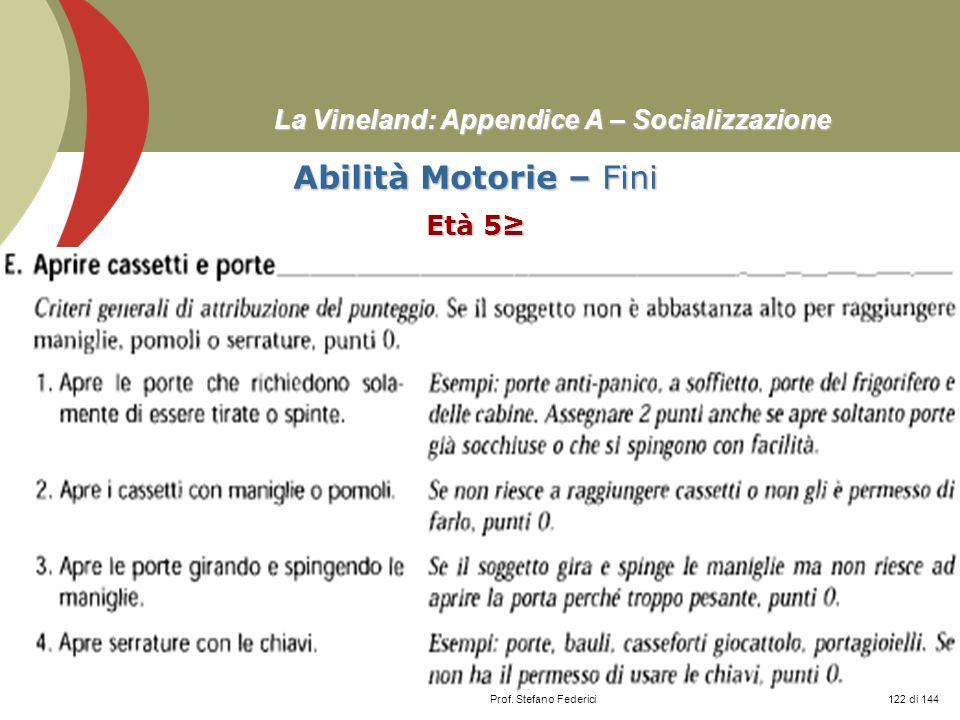 Prof. Stefano Federici La Vineland: Appendice A – Socializzazione Abilità Motorie – Fini Età 5 122 di 144
