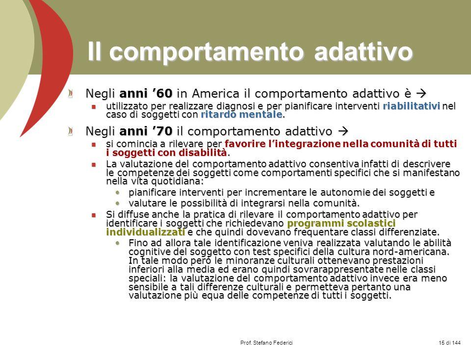 Prof. Stefano Federici Il comportamento adattivo Negli anni 60 in America il comportamento adattivo è Negli anni 60 in America il comportamento adatti