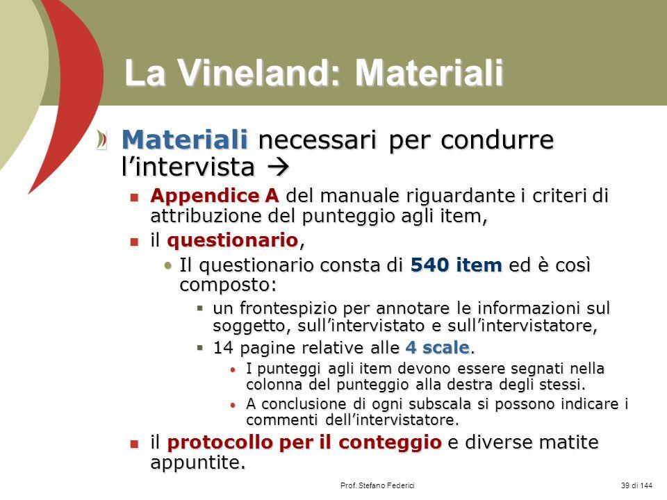 Prof. Stefano Federici La Vineland: Materiali Materiali necessari per condurre lintervista Materiali necessari per condurre lintervista Appendice A de