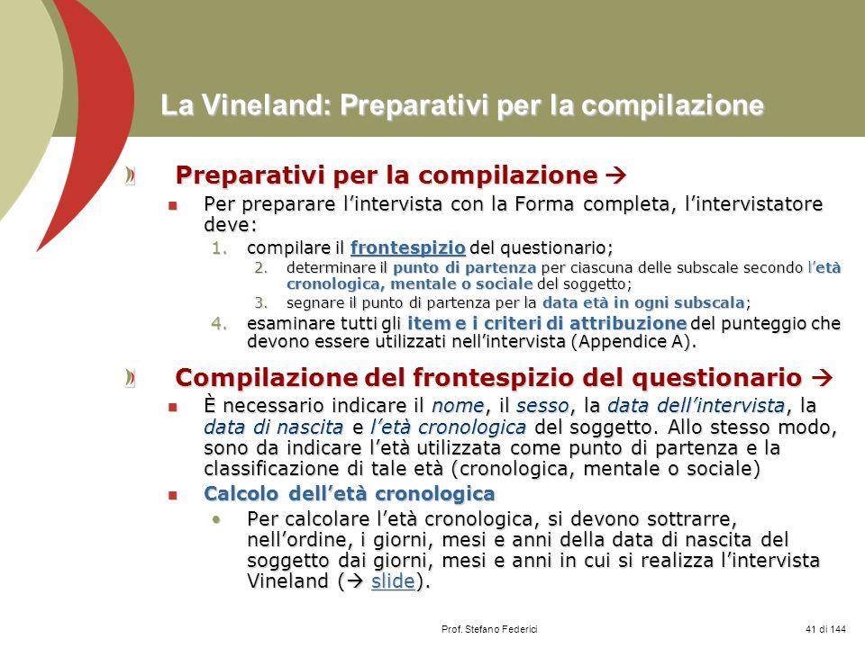 Prof. Stefano Federici La Vineland: Preparativi per la compilazione Preparativi per la compilazione Preparativi per la compilazione Per preparare lint