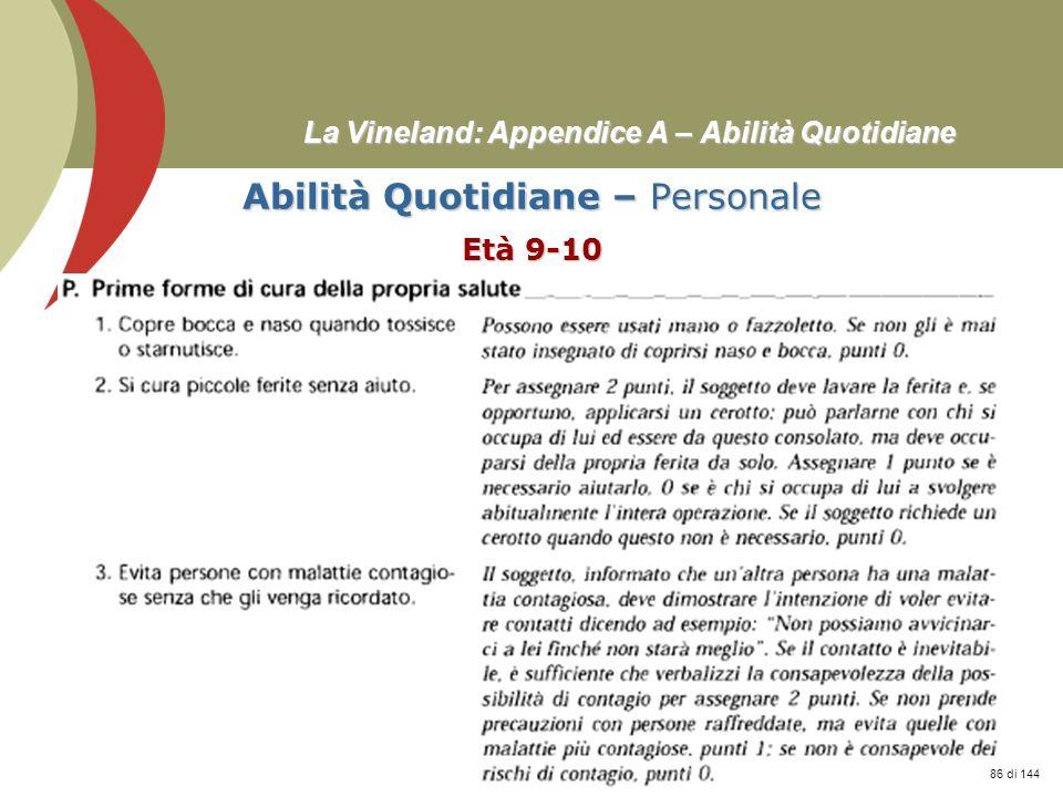 Prof. Stefano Federici La Vineland: Appendice A – Abilità Quotidiane Abilità Quotidiane – Personale Età 9-10 86 di 144