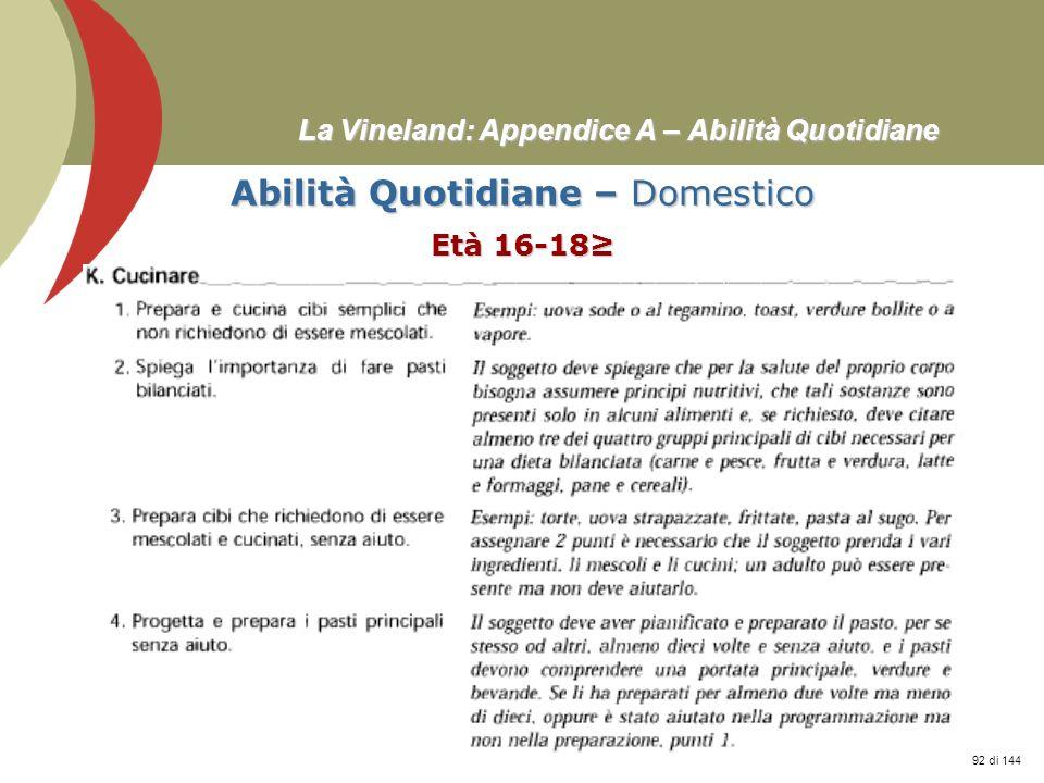 Prof. Stefano Federici La Vineland: Appendice A – Abilità Quotidiane Abilità Quotidiane – Domestico Età 16-18 92 di 144