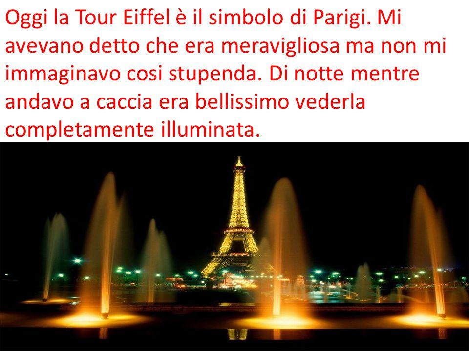 Oggi la Tour Eiffel è il simbolo di Parigi.