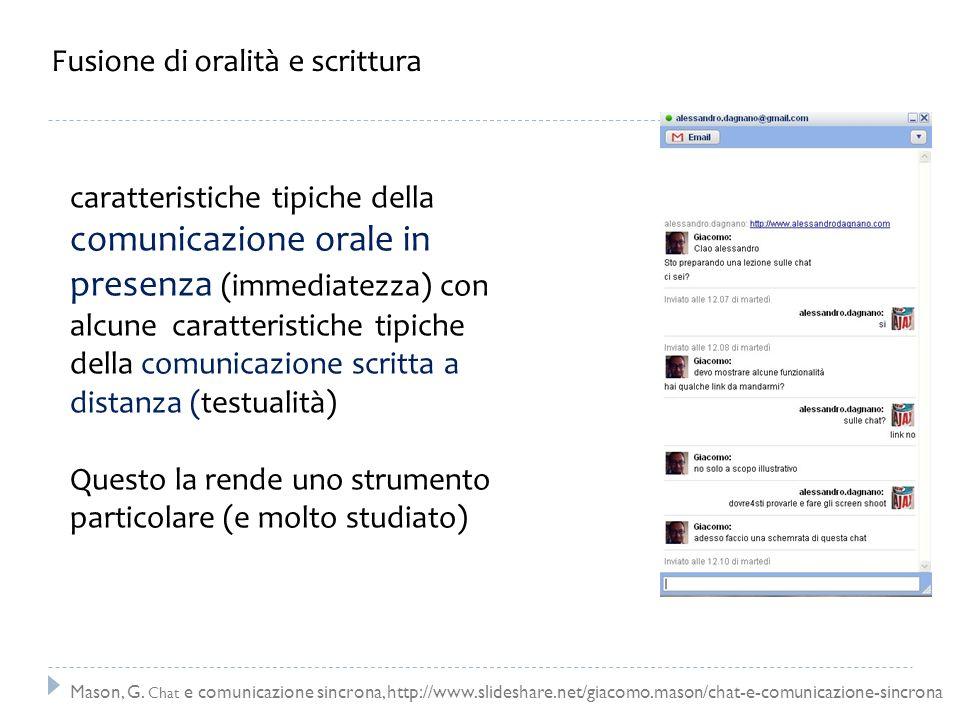 caratteristiche tipiche della comunicazione orale in presenza (immediatezza) con alcune caratteristiche tipiche della comunicazione scritta a distanza