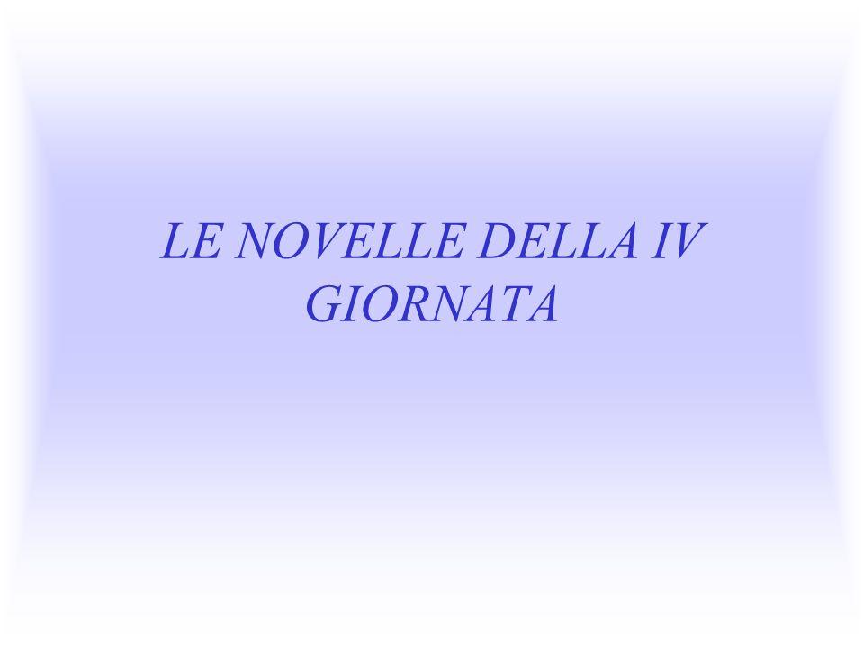 LE NOVELLE DELLA IV GIORNATA