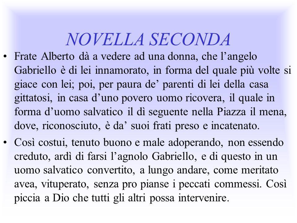 NOVELLA SECONDA Frate Alberto dà a vedere ad una donna, che langelo Gabriello è di lei innamorato, in forma del quale più volte si giace con lei; poi,