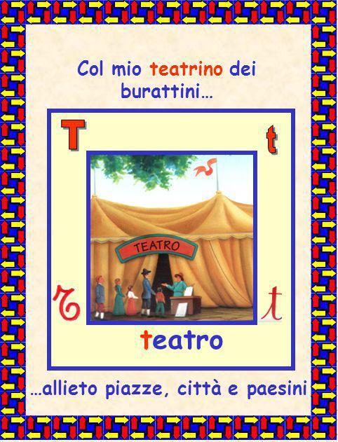 Col mio teatrino dei burattini… teatro …allieto piazze, città e paesini