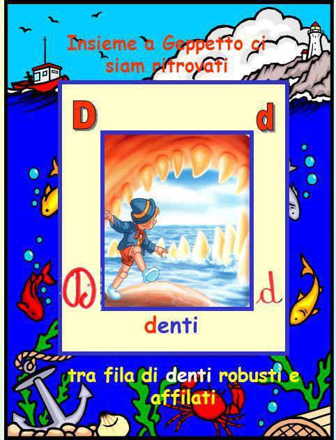 Insieme a Geppetto ci siam ritrovati denti tra fila di denti robusti e affilati