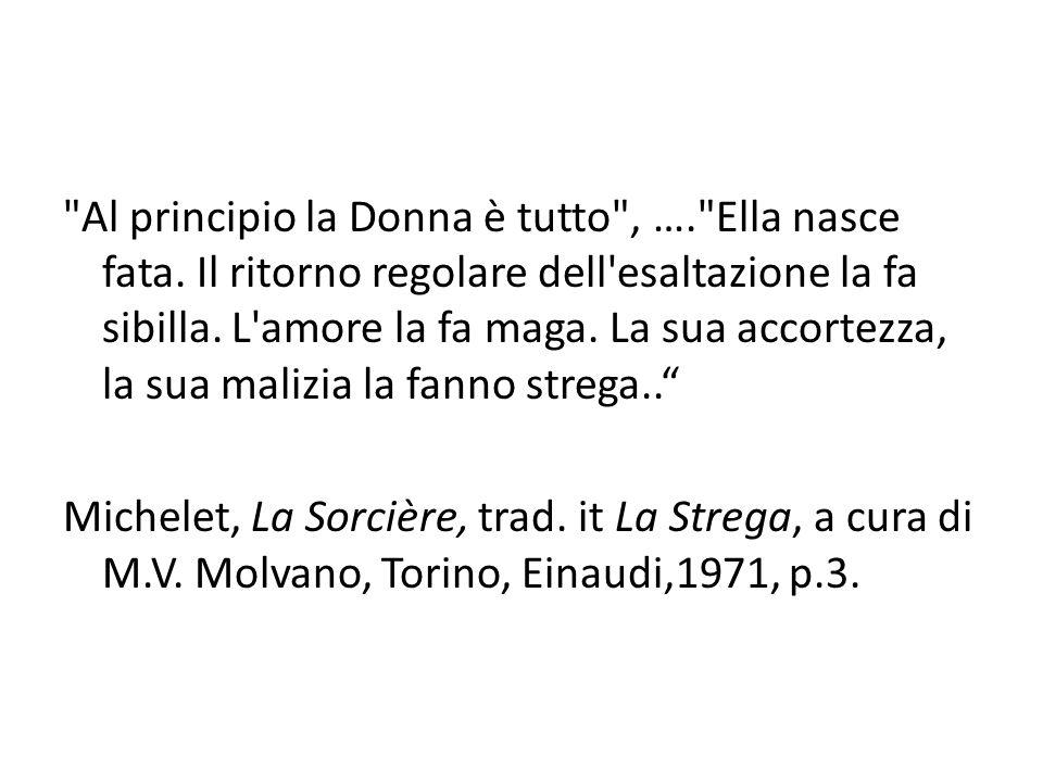 Al principio la Donna è tutto , …. Ella nasce fata.