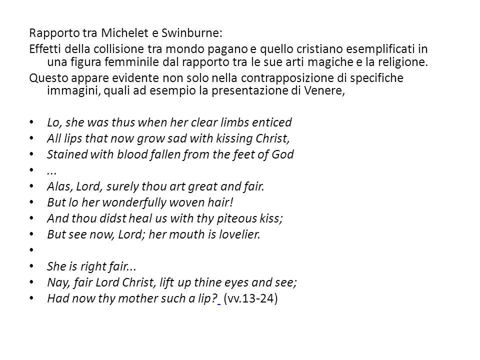 Rapporto tra Michelet e Swinburne: Effetti della collisione tra mondo pagano e quello cristiano esemplificati in una figura femminile dal rapporto tra le sue arti magiche e la religione.
