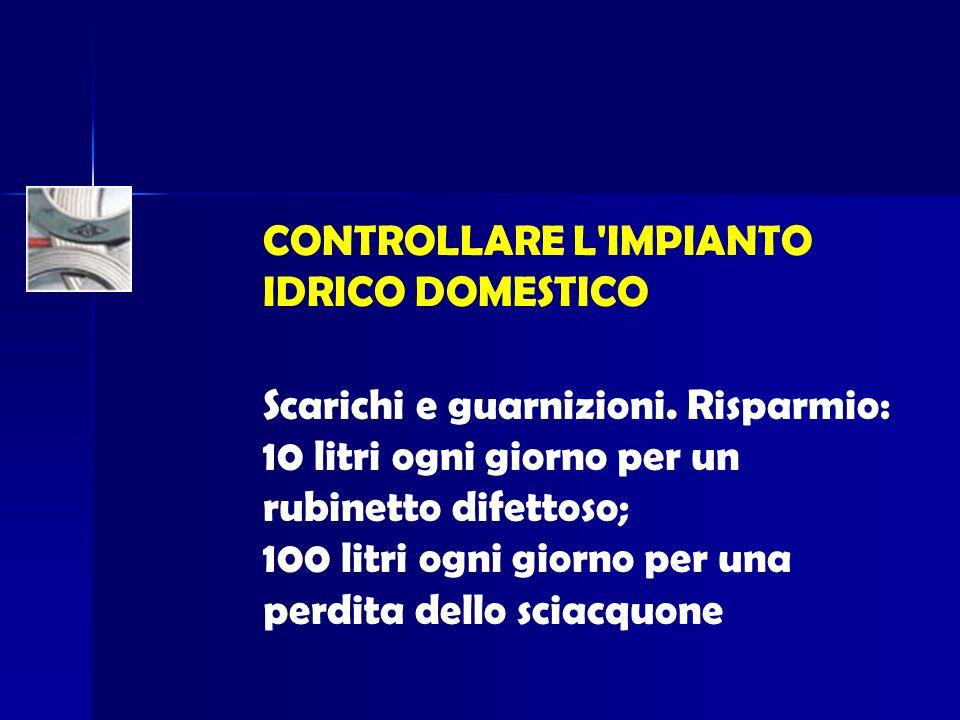 CONTROLLARE L IMPIANTO IDRICO DOMESTICO Scarichi e guarnizioni.