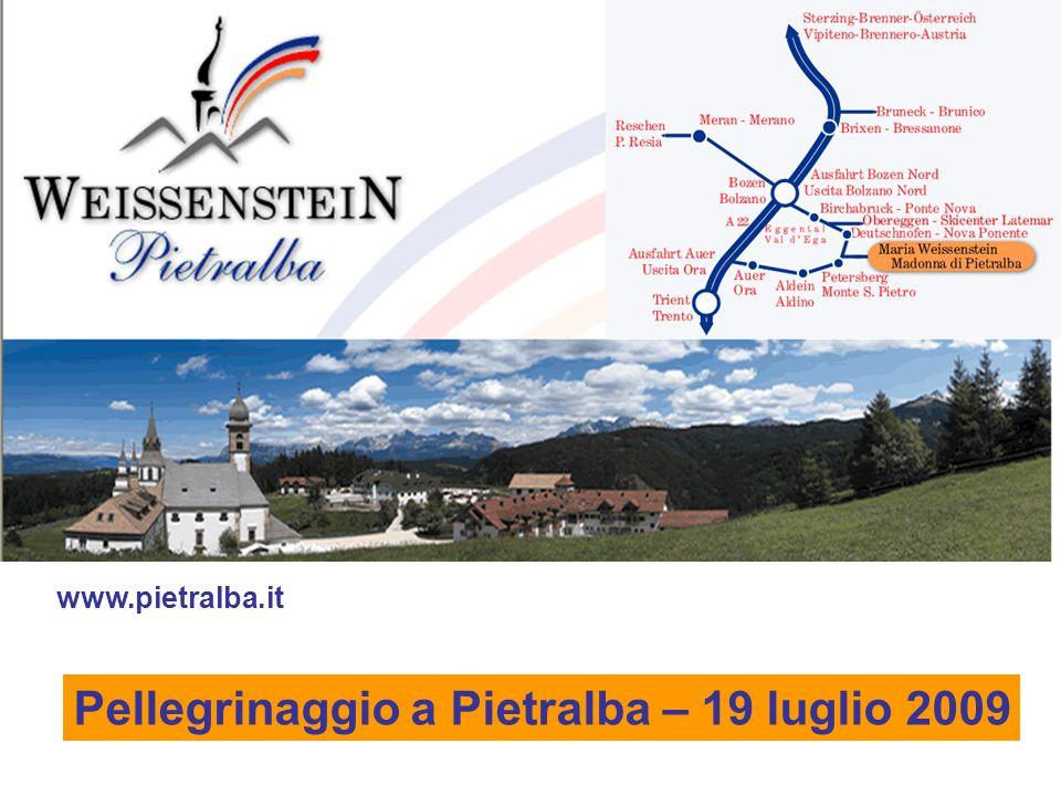 Pellegrinaggio a Pietralba – 19 luglio 2009 www.pietralba.it