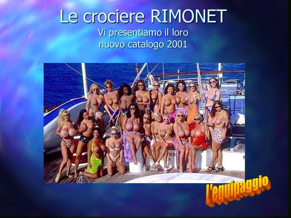 Le crociere RIMONET Vi presentiamo il loro nuovo catalogo 2001