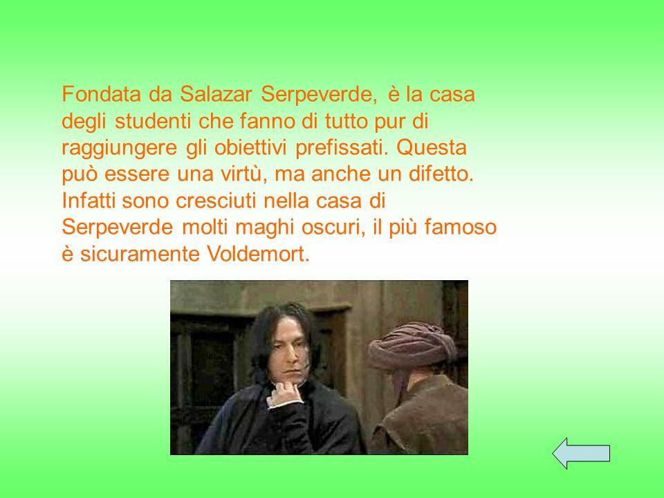 Argento & Verde Colori: Barone Sanguinario Fantasma: Severus PitonDirettore: Un serpenteSimbolo: Salazar Serpeverde Fondatore:
