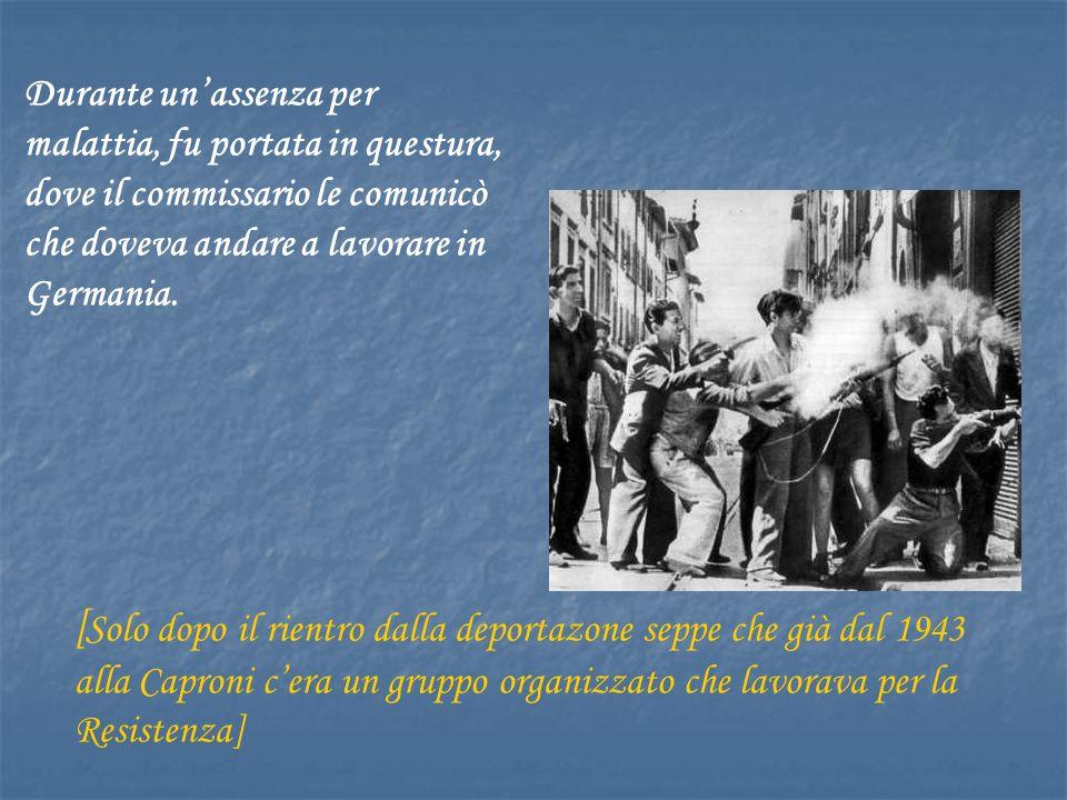 Restò prima in una cella a San Fedele per tre giorni poi nel carcere di San Vittore per otto giorni