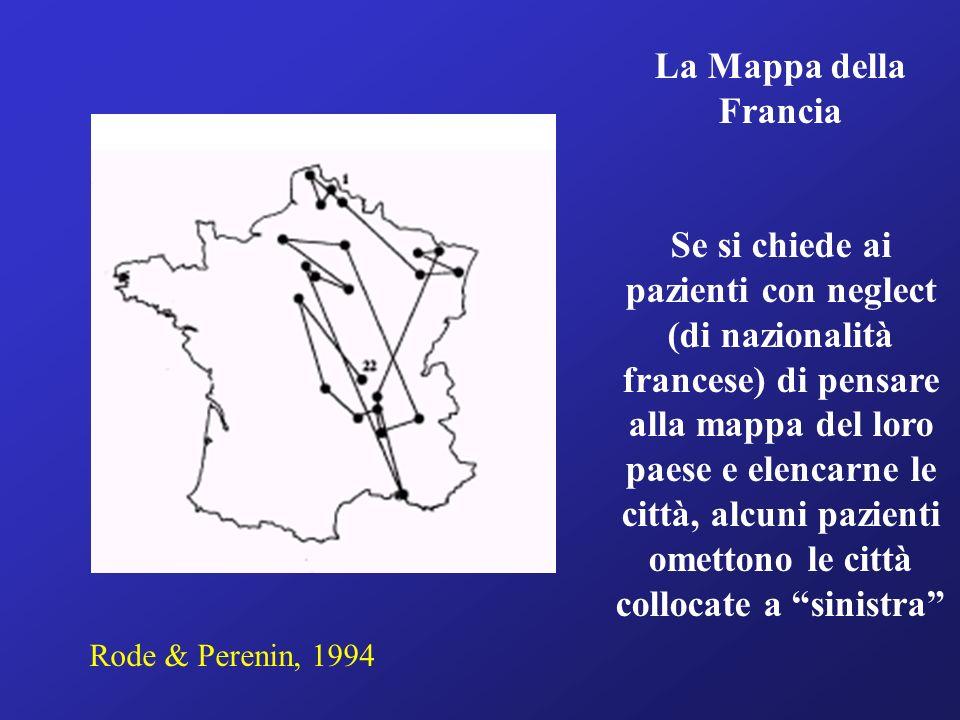 La Mappa della Francia Se si chiede ai pazienti con neglect (di nazionalità francese) di pensare alla mappa del loro paese e elencarne le città, alcun