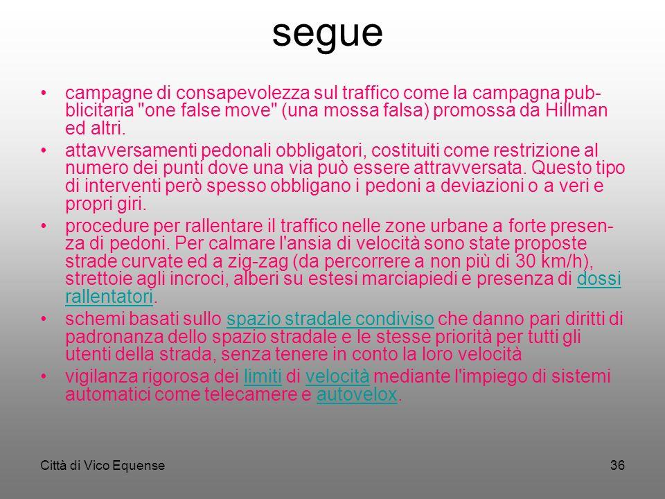 Città di Vico Equense35 Protezione di altri utenti della strada Interventi diretti a migliorare la sicurezza degli utenti non-motorizzati: corsie e/o