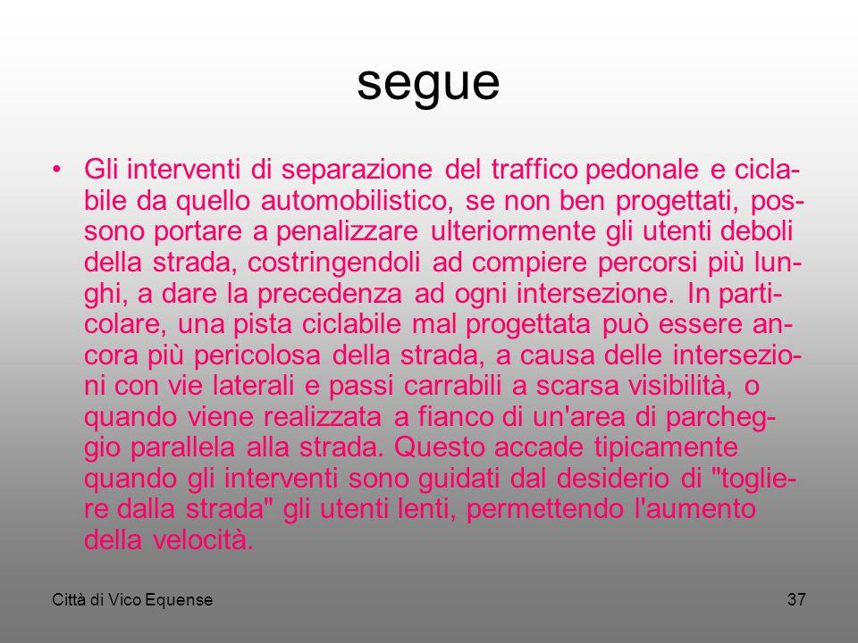 Città di Vico Equense36 segue campagne di consapevolezza sul traffico come la campagna pub- blicitaria