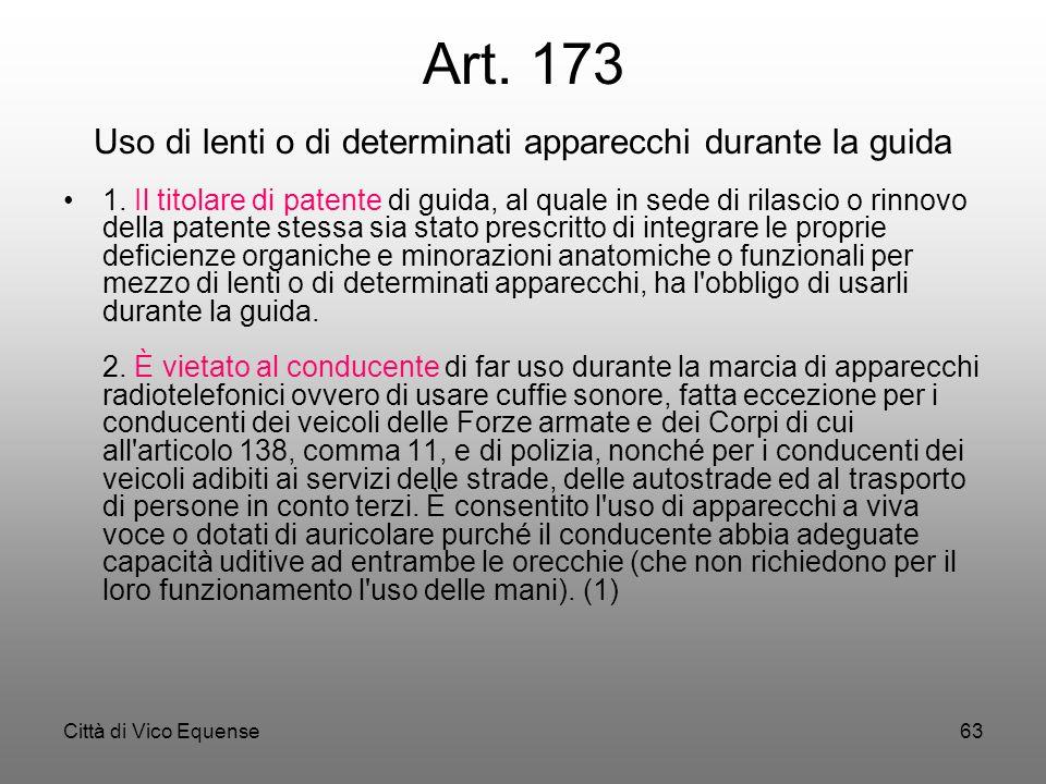 Città di Vico Equense62 Art. 171 Uso del casco protettivo per gli utenti di veicoli a due ruote 1. Durante la marcia, ai conducenti e agli eventuali p