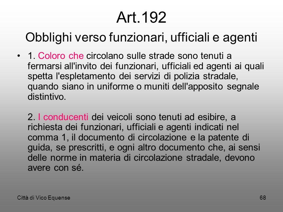 Città di Vico Equense67 Art. 187 Guida in stato di alterazione psico-fisica per uso di sostanze stupefacenti (1) 1. Chiunque guida in stato di alteraz