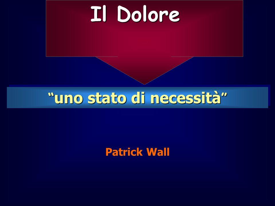 Il Dolore uno stato di necessità uno stato di necessità Patrick Wall