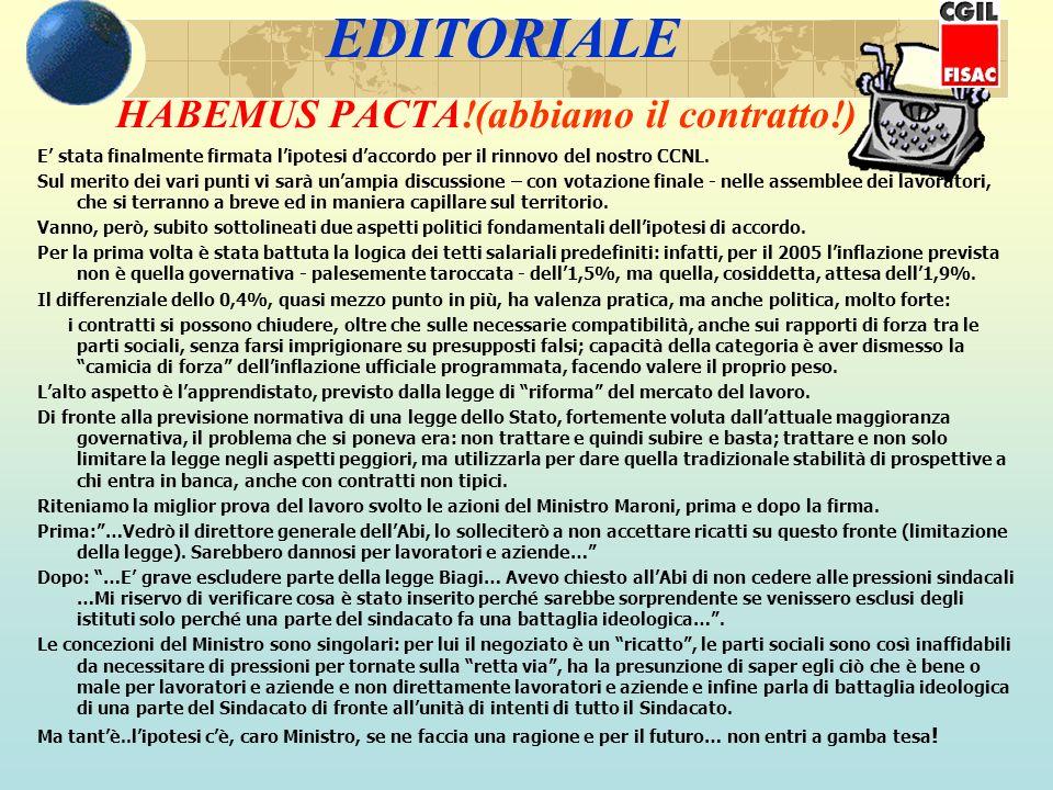 EDITORIALE HABEMUS PACTA!(abbiamo il contratto!) E stata finalmente firmata lipotesi daccordo per il rinnovo del nostro CCNL.