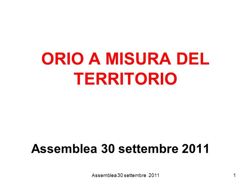Assemblea 30 settembre 20111 ORIO A MISURA DEL TERRITORIO Assemblea 30 settembre 2011