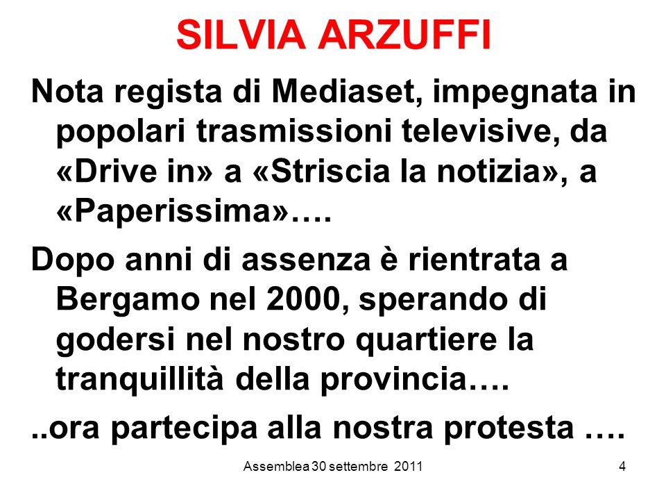 Assemblea 30 settembre 20114 Nota regista di Mediaset, impegnata in popolari trasmissioni televisive, da «Drive in» a «Striscia la notizia», a «Paperissima»….