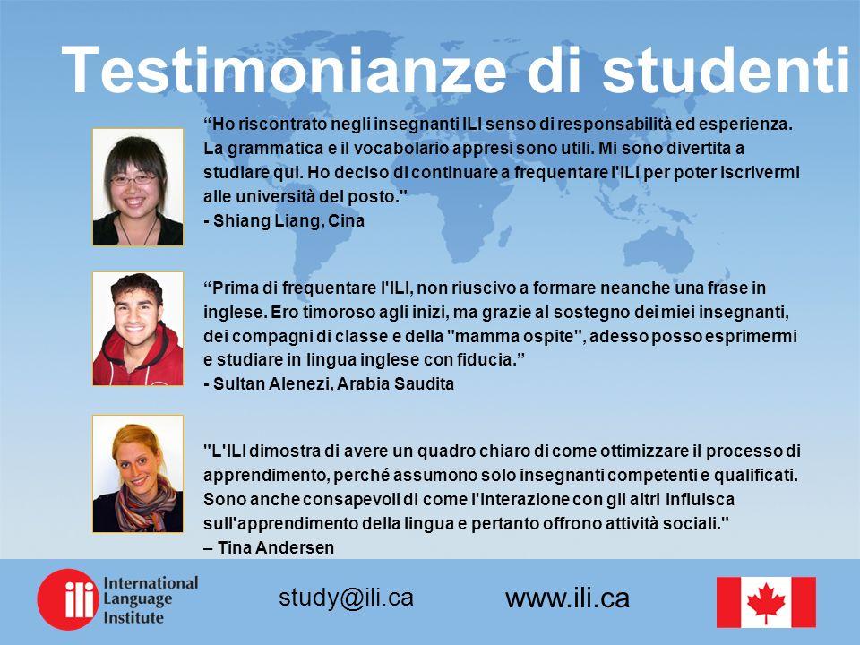 www.ili.ca study@ili.ca Testimonianze di studenti Ho riscontrato negli insegnanti ILI senso di responsabilità ed esperienza. La grammatica e il vocabo