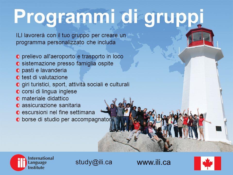 www.ili.ca study@ili.ca Programmi di gruppi ILI lavorerà con il tuo gruppo per creare un programma personalizzato che includa prelievo all'aeroporto e
