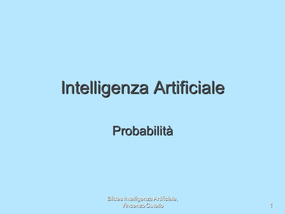 Slides Intelligenza Artificiale, Vincenzo Cutello2 Outline Incertezza Incertezza Probabilità Probabilità Sintassi Sintassi Semantica Semantica Regole di inferenza Regole di inferenza