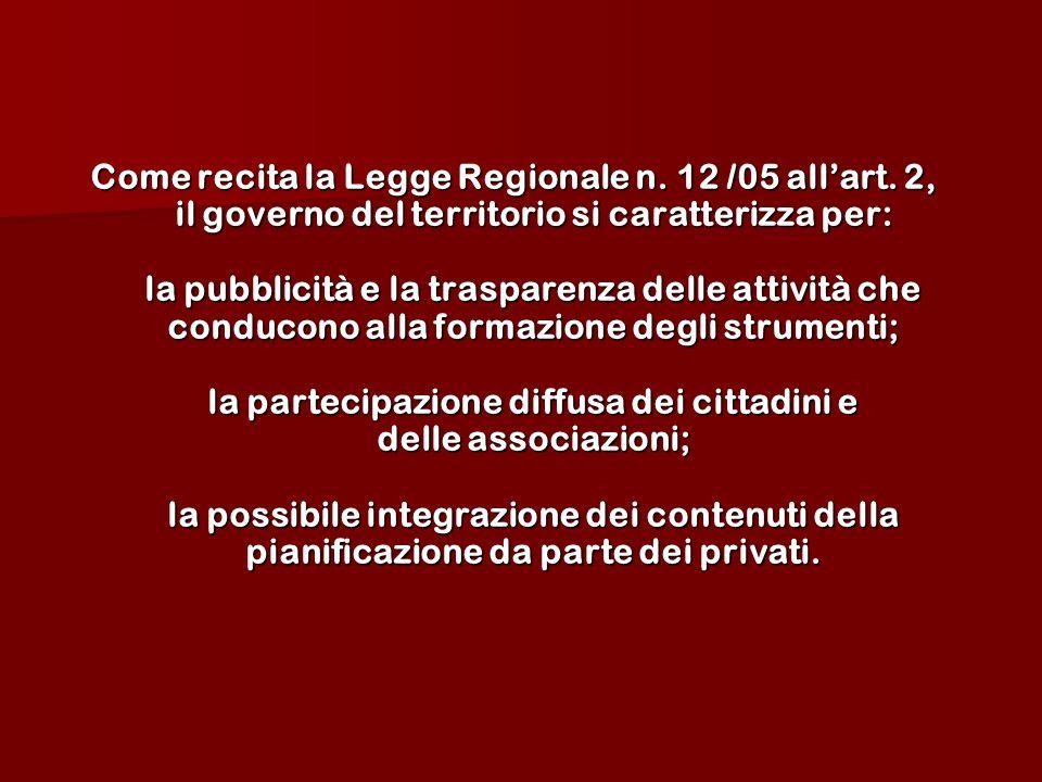 Come recita la Legge Regionale n. 12 /05 allart.