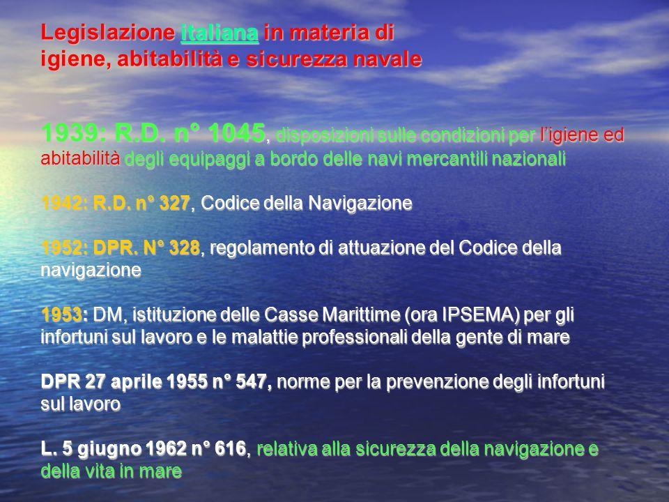 Legislazione italiana in materia di igiene, abitabilità e sicurezza navale 1939: R.D. n° 1045, disposizioni sulle condizioni per ligiene ed abitabilit