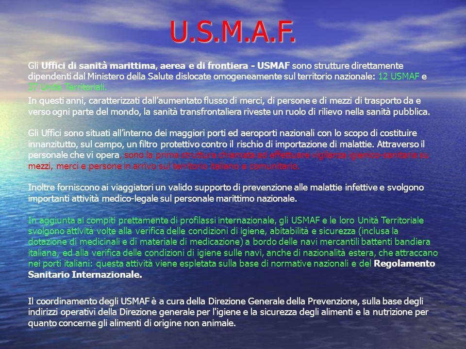 U.S.M.A.F. Gli Uffici di sanità marittima, aerea e di frontiera - USMAF sono strutture direttamente dipendenti dal Ministero della Salute dislocate om