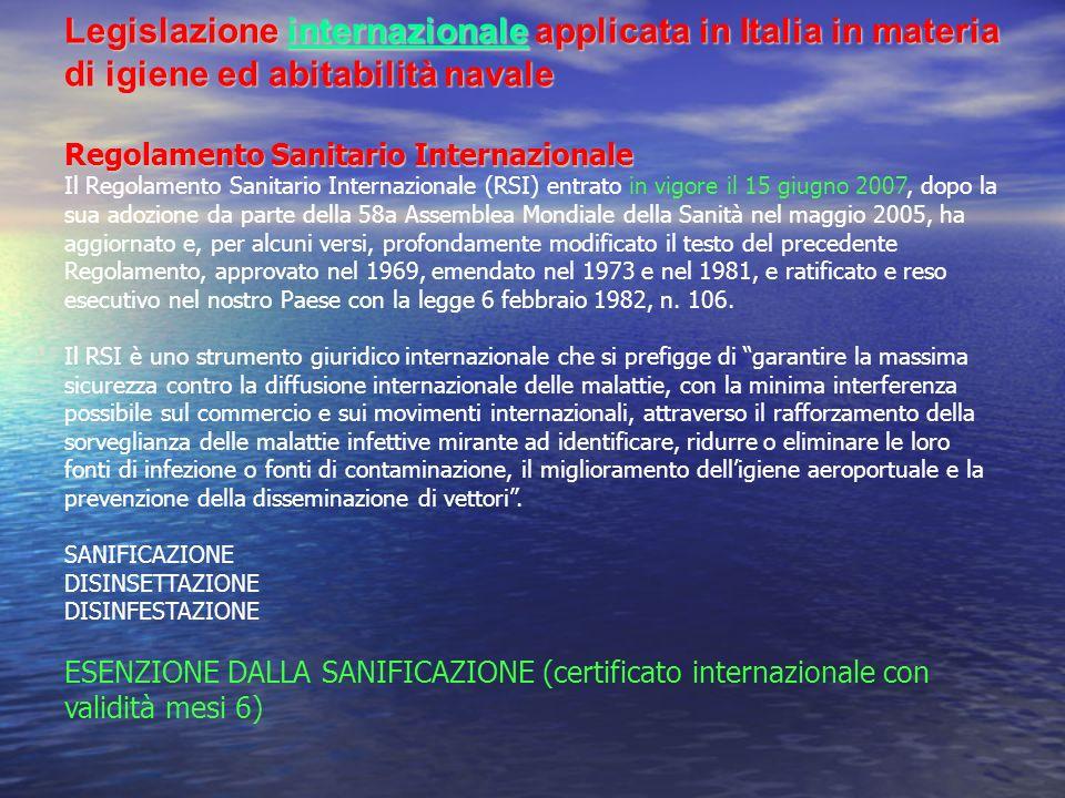 Legislazione internazionale applicata in Italia in materia di igiene ed abitabilità navale Regolamento Sanitario Internazionale Legislazione internazi