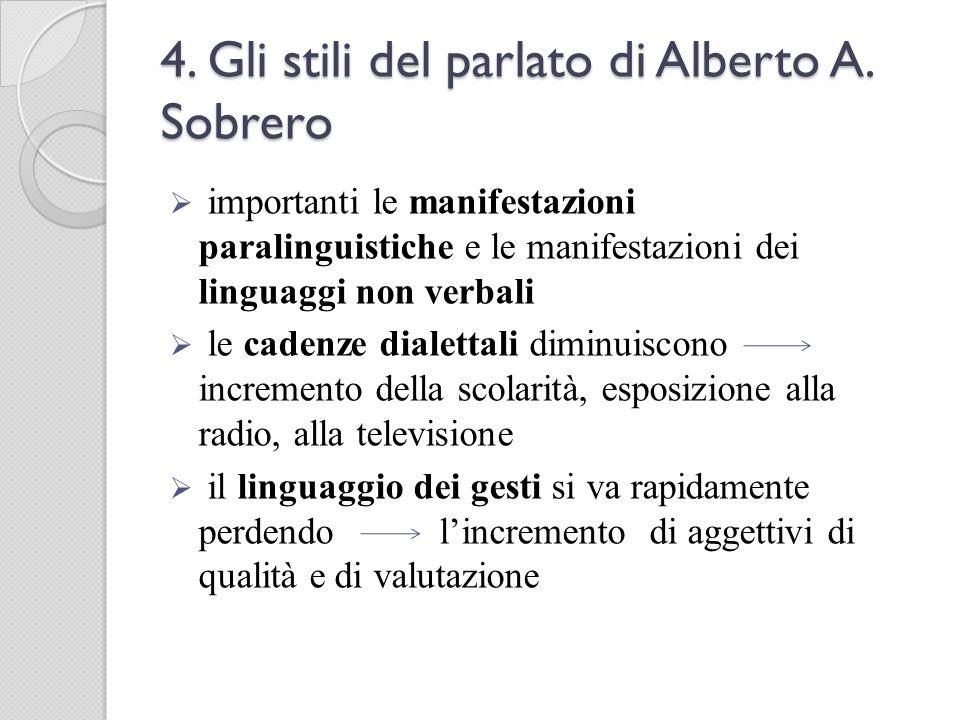 4. Gli stili del parlato di Alberto A. Sobrero importanti le manifestazioni paralinguistiche e le manifestazioni dei linguaggi non verbali le cadenze
