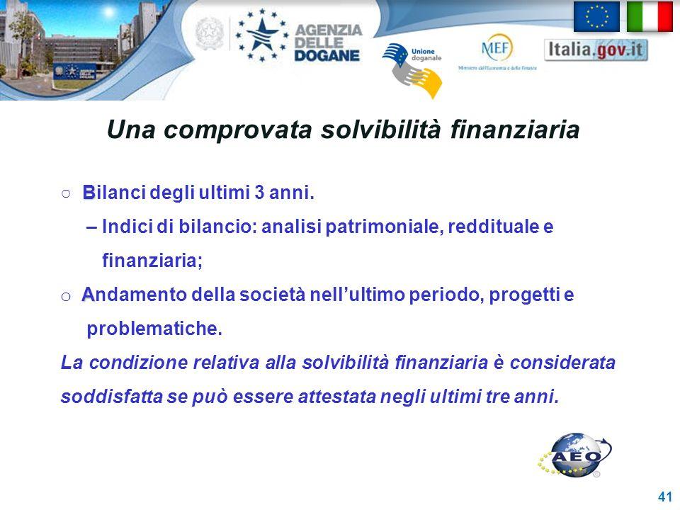 Una comprovata solvibilità finanziaria 41 B Bilanci degli ultimi 3 anni. – Indici di bilancio: analisi patrimoniale, reddituale e finanziaria; A o And