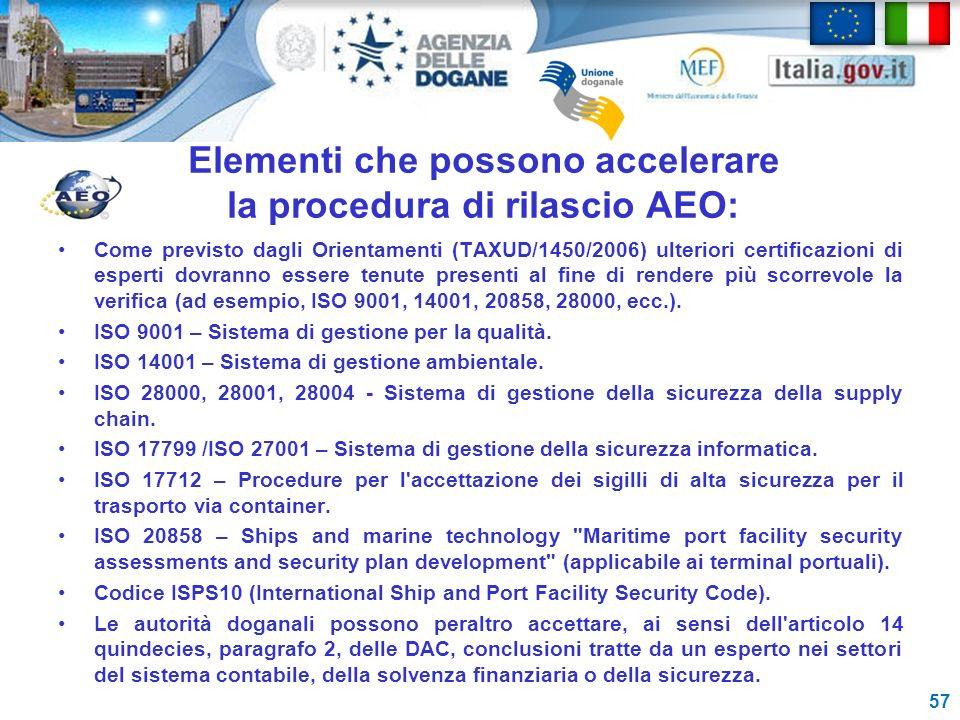 Elementi che possono accelerare la procedura di rilascio AEO: Come previsto dagli Orientamenti (TAXUD/1450/2006) ulteriori certificazioni di esperti d