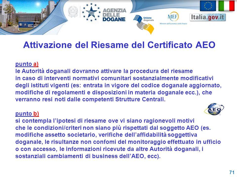 Attivazione del Riesame del Certificato AEO 71 punto a) le Autorità doganali dovranno attivare la procedura del riesame in caso di interventi normativ