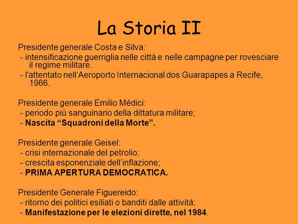La Storia II Presidente generale Costa e Silva: - intensificazione guerriglia nelle città e nelle campagne per rovesciare il regime militare. - l'atte