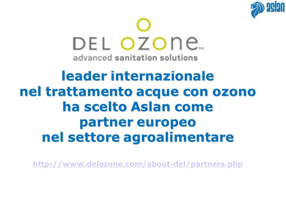 leader internazionale nel trattamento acque con ozono ha scelto Aslan come partner europeo nel settore agroalimentare http://www.delozone.com/about-del/partners.php