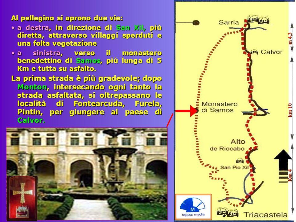 Al pellegino si aprono due vie: a destra, in direzione di San Xil, più diretta, attraverso villaggi sperduti e una folta vegetazionea destra, in direz