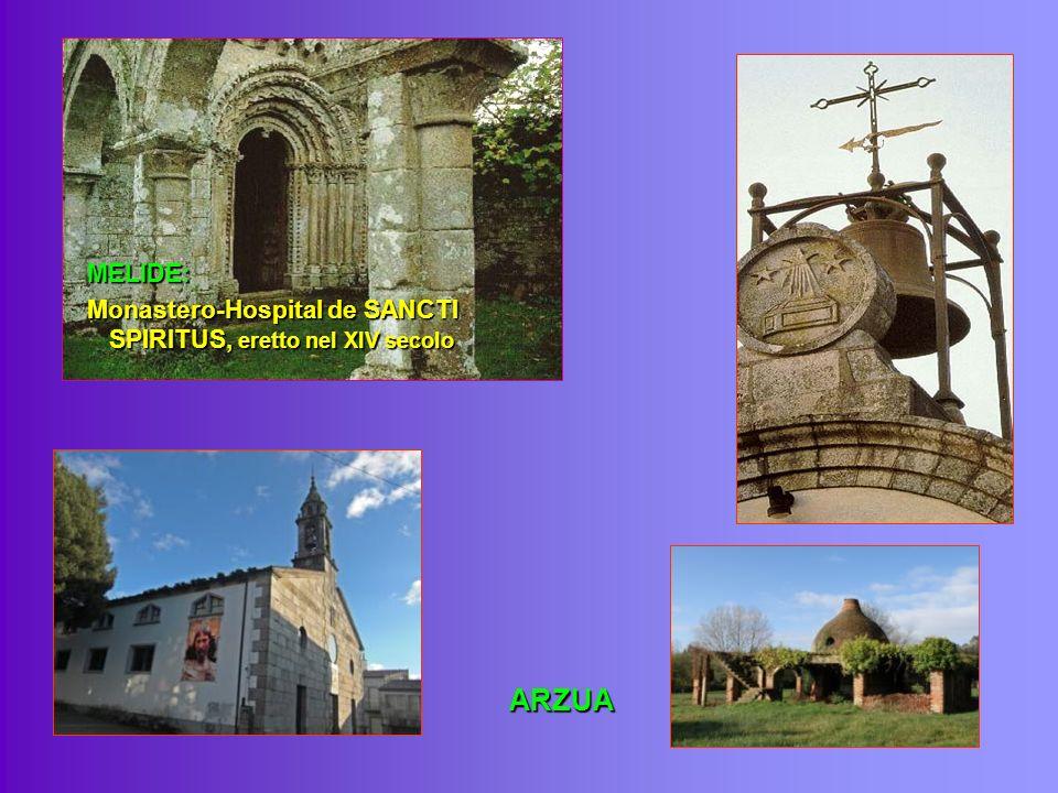 ARZUA MELIDE: Monastero-Hospital de SANCTI SPIRITUS, eretto nel XIV secolo