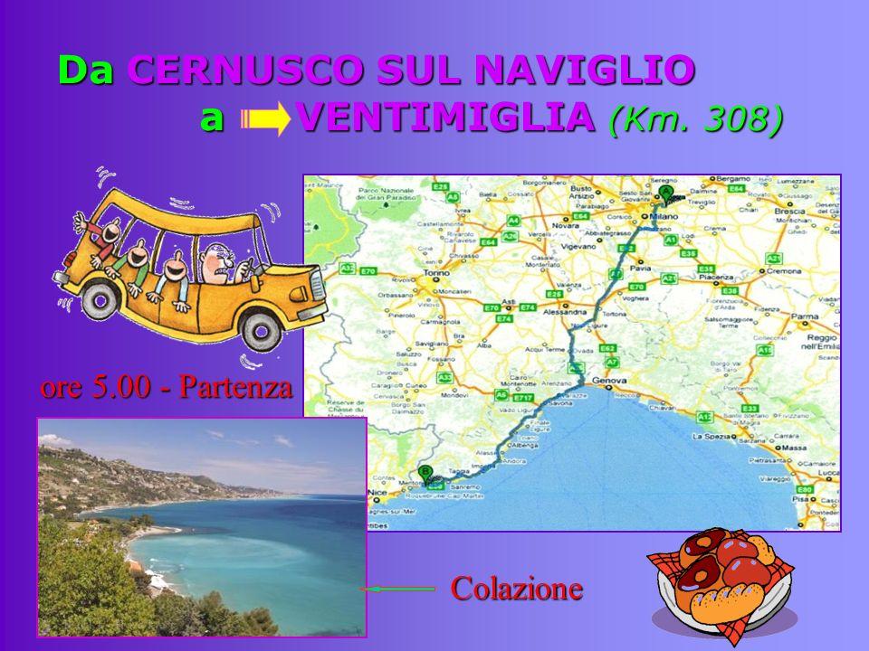 Da CERNUSCO SUL NAVIGLIO a VENTIMIGLIA (Km. 308) ore 5.00 - Partenza Colazione