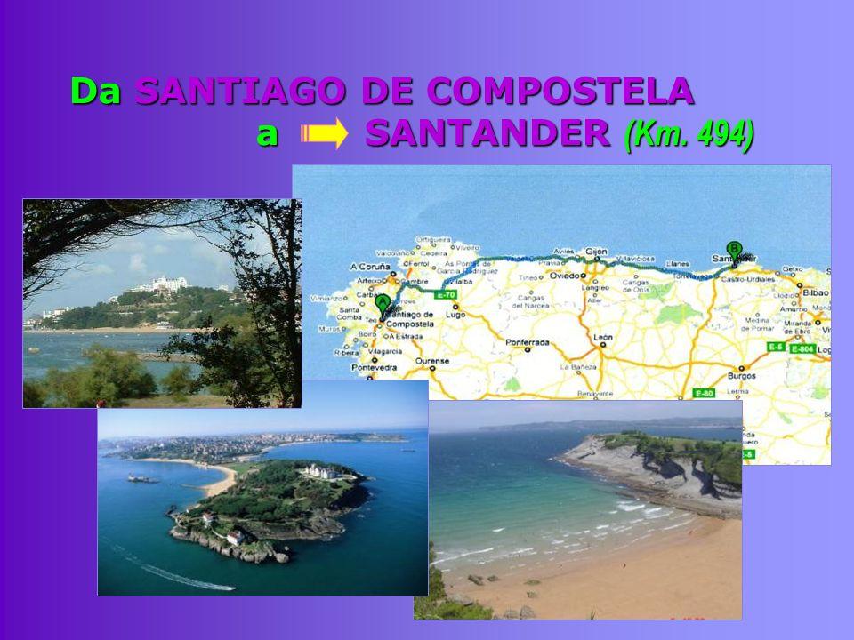 Da SANTIAGO DE COMPOSTELA a SANTANDER (Km. 494)