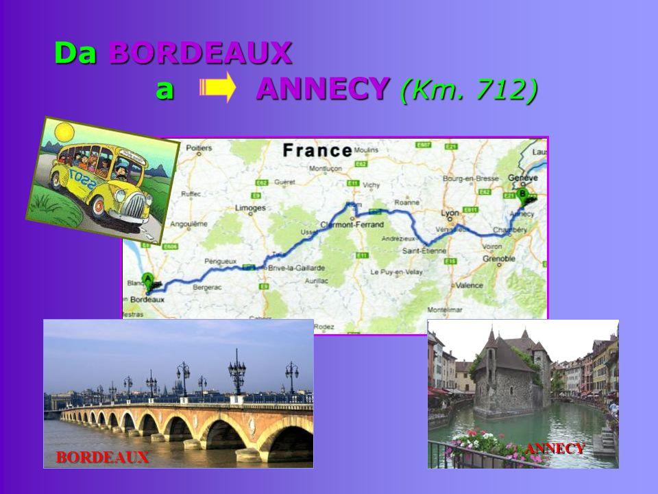Da BORDEAUX a ANNECY (Km. 712) BORDEAUX ANNECY